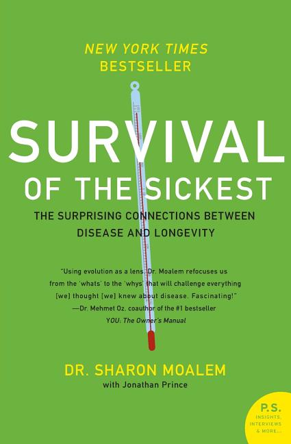 Survival of the Sickest: The Surprising Connections Between Disease and Longevity
