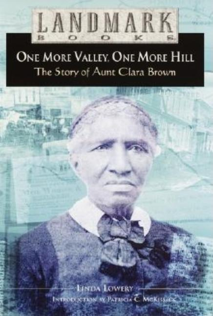 One More Valley, One More Hill: The Story of Aunt Clara Brown