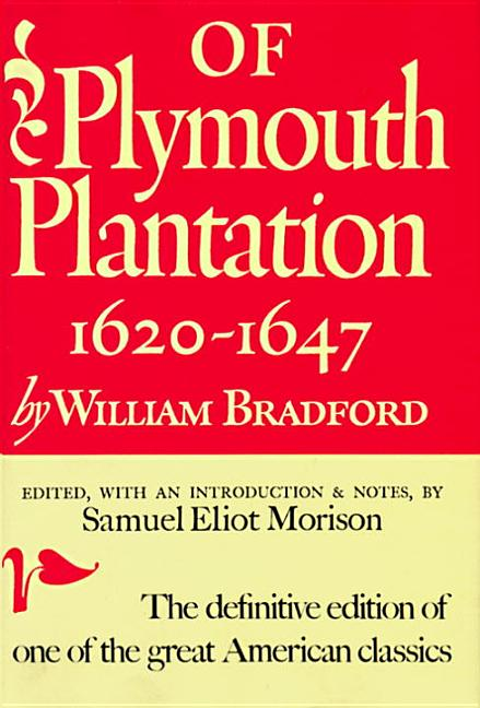 Of Plymouth Plantation: 1620 to 1647