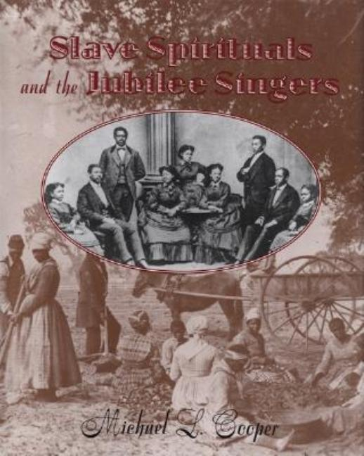 Slave Spirituals and the Jubilee Singers