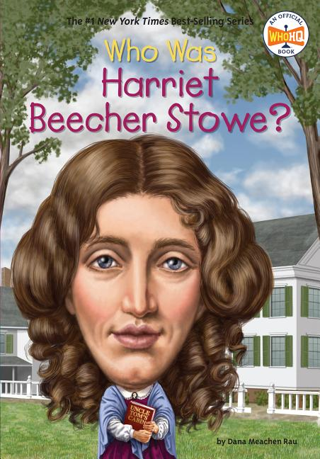 Who Was Harriet Beecher Stowe?