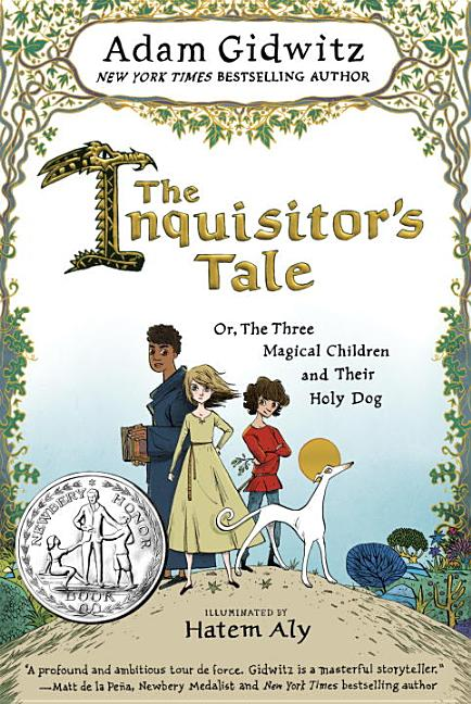Inquisitor's Tale, The: Or, The Three Magical Children and Their Holy Dog