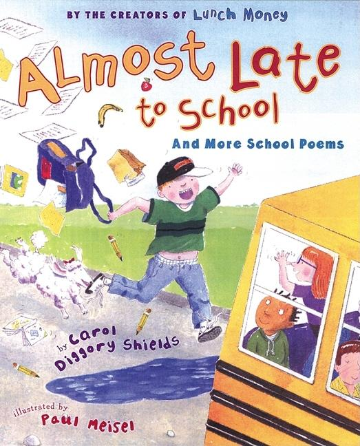 Almost Late to School: And More School Poems
