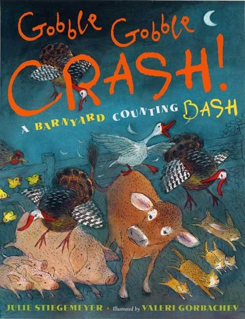 Gobble Gobble Crash!: A Barnyard Counting Bash