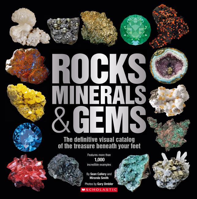 Rocks, Minerals & Gems: The Definitive Visual Catalog of the Treasure beneath your Feet