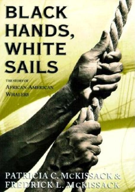 Black Hands, White Sails: The Story of African-American Whalers