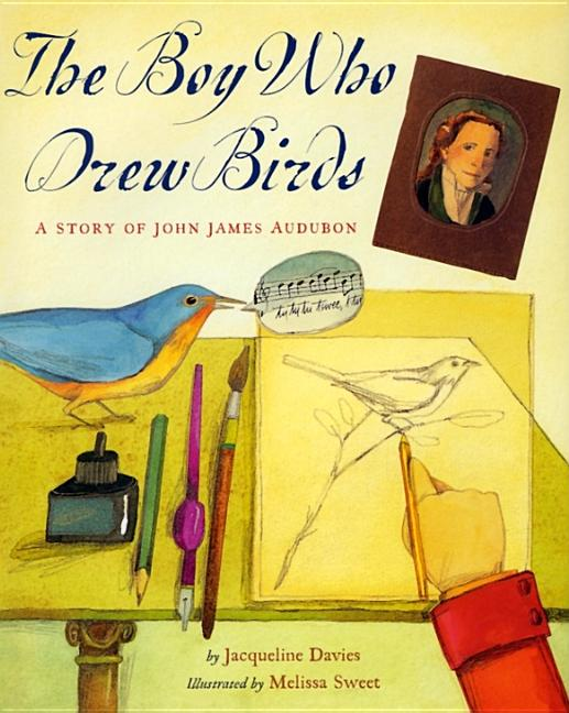 The Boy Who Drew Birds: A Story of John James Audubon