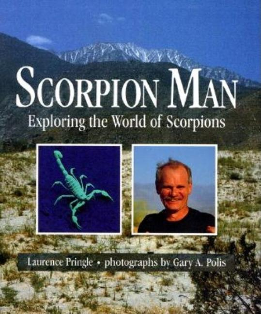 Scorpion Man: Exploring the World of Scorpions