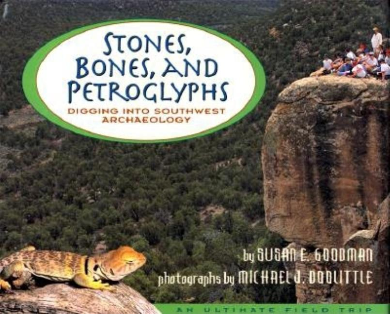 Stones, Bones, and Petroglyphs: Digging Into Southwest Archaeology
