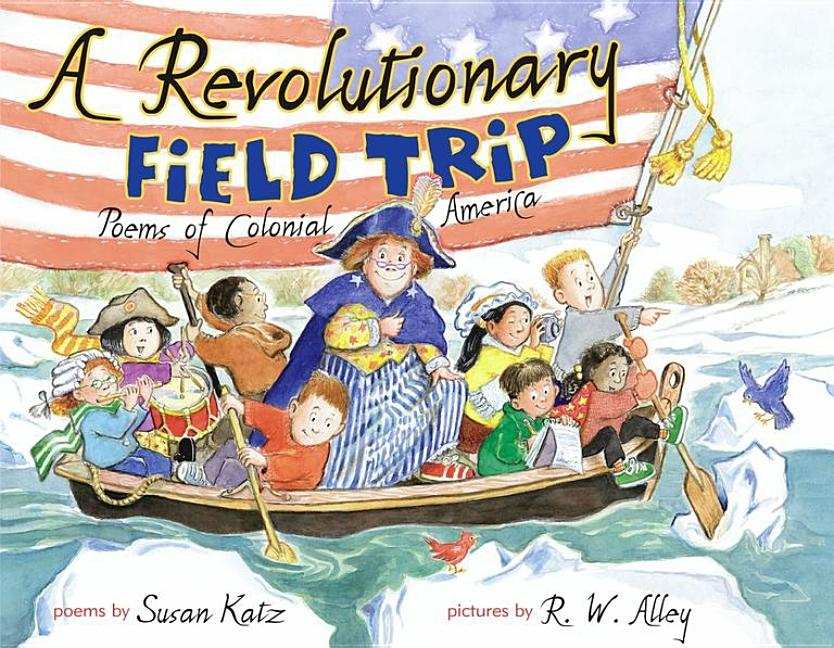 A Revolutionary Field Trip: Poems of Colonial America