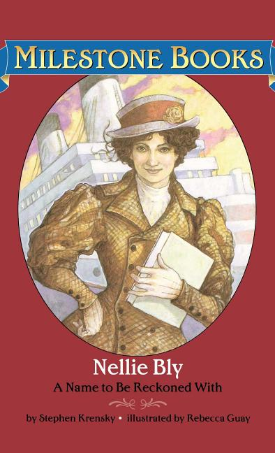 Nellie Bly: A Name to Be Reckoned with