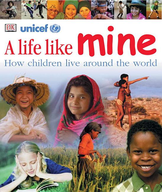 Life Like Mine: How Children Live Around the World