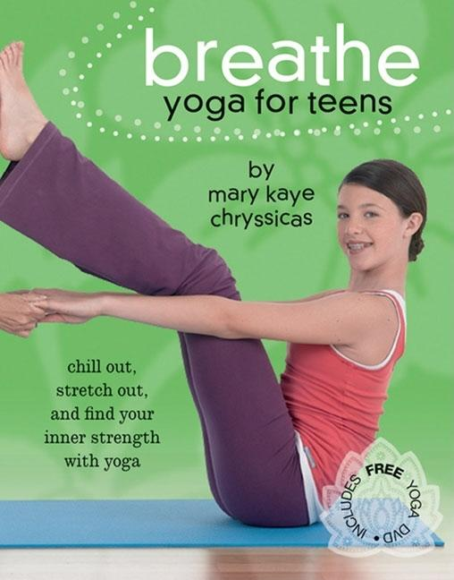 Breathe: Yoga for Teens