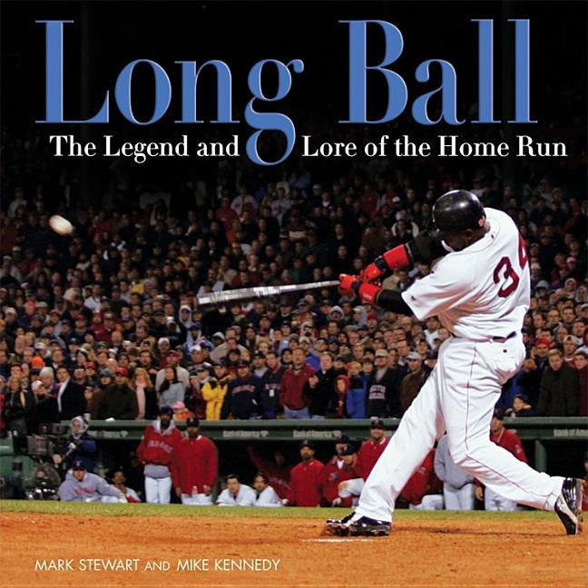 Long Ball: The Legend and Lore of the Home Run