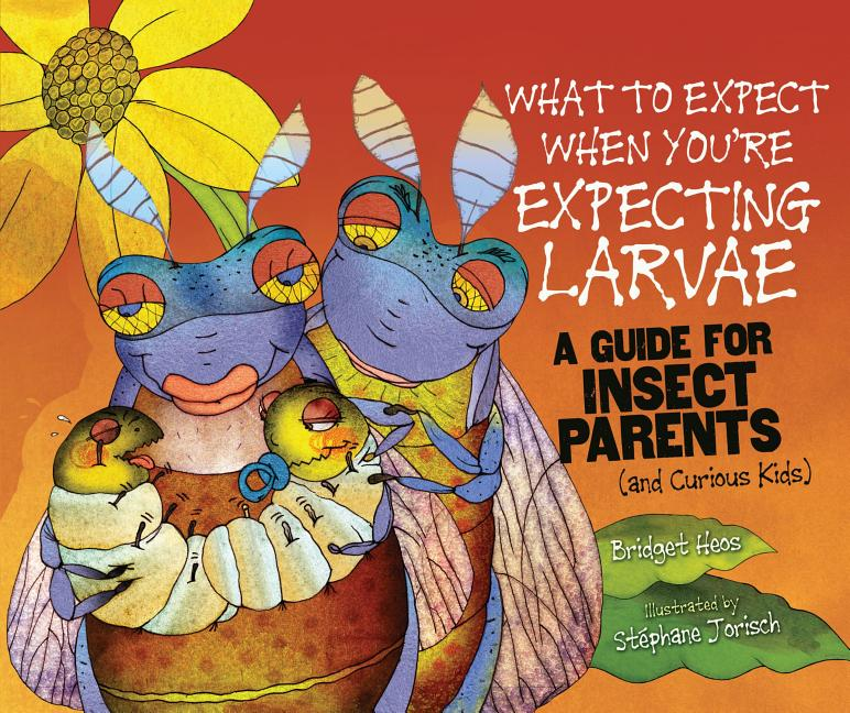 What to Expect When You're Expecting Larvae: A Guide for Insect Parents (and Curious Kids)