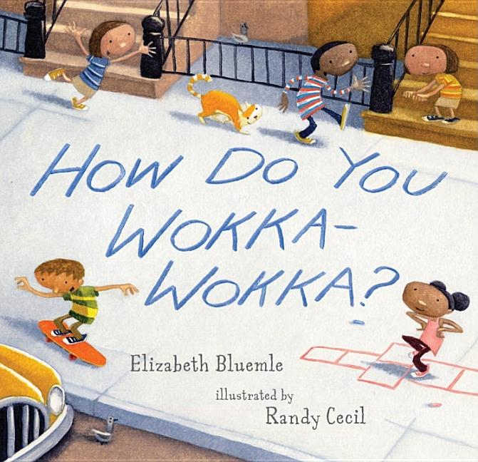 How Do You Wokka-Wokka?