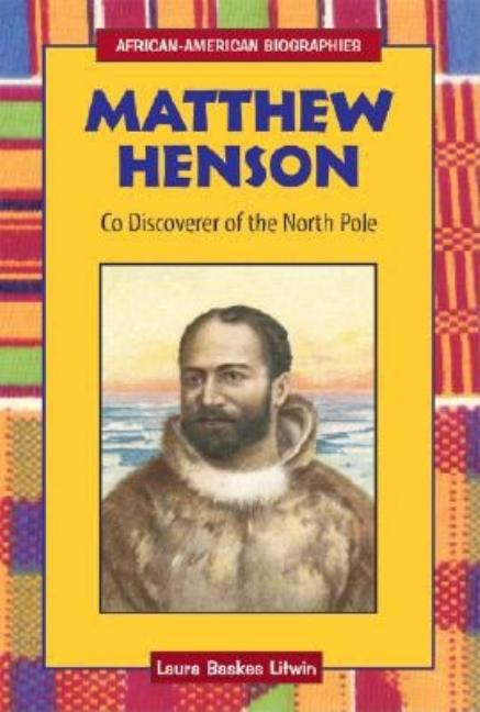 Matthew Henson: Co-Discoverer of the North Pole