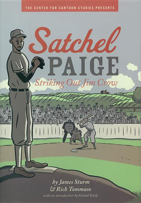 Satchel Paige: Striking Out Jim Crow