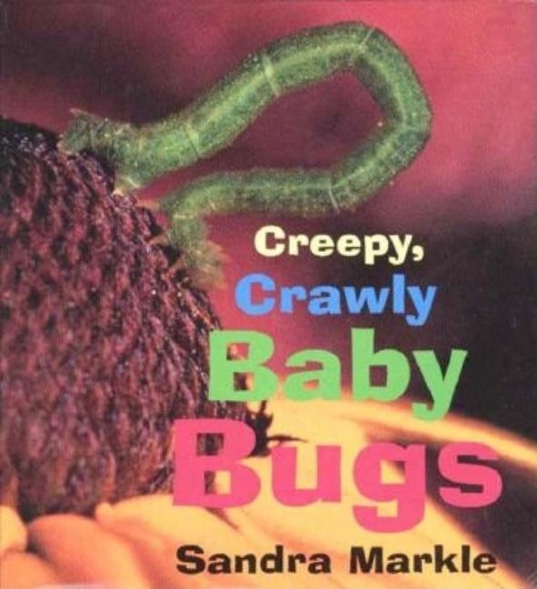Creepy, Crawly Baby Bugs