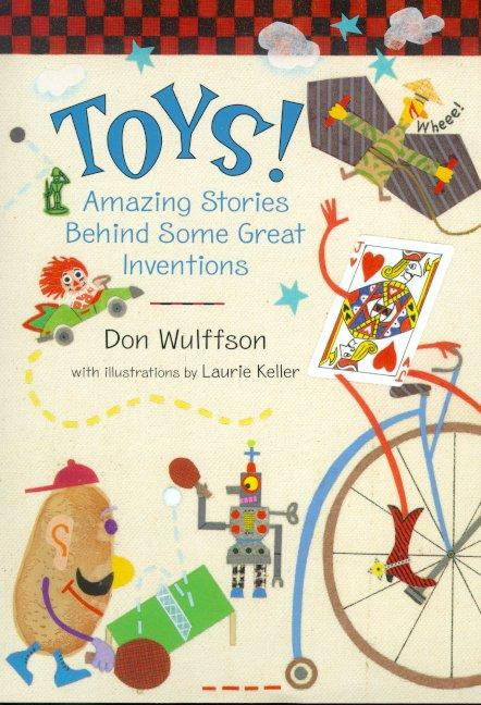Toys! Amazing Stories Behind Some Great Inventions