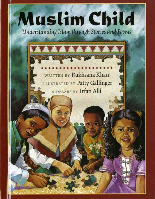 Muslim Child: Understanding Islam Through Stories and Poems