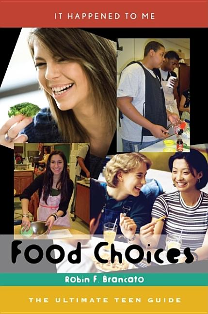 Food Choices: The Ultimate Teen Guide