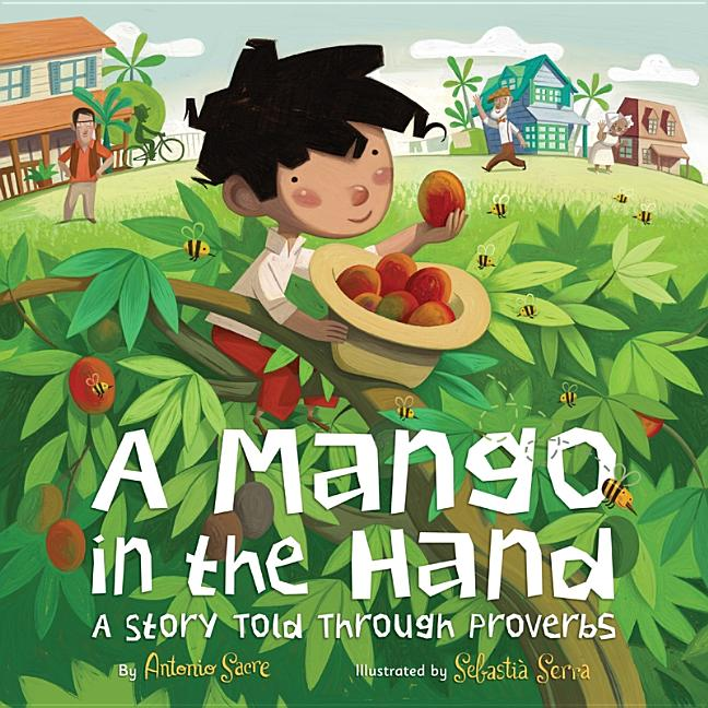 A Mango in the Hand: A Story Told Through Proverbs