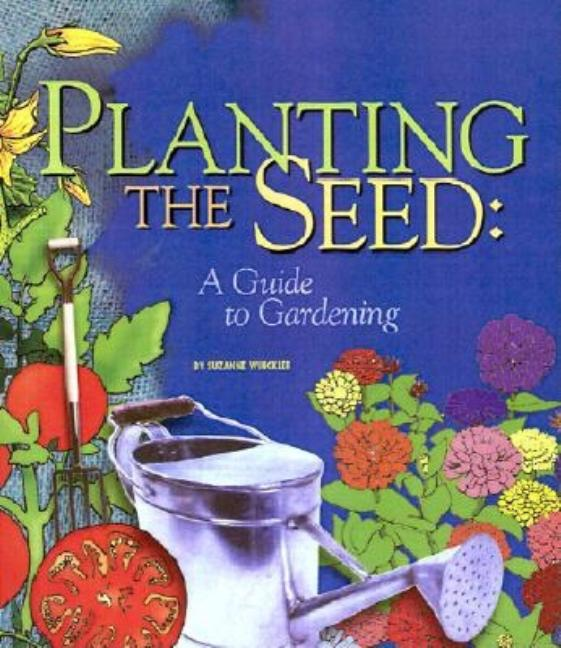 Planting the Seed: A Guide to Gardening