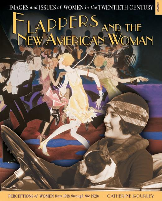 Flappers and the New American Woman: Perceptions of Women from 1918 Through the 1920s