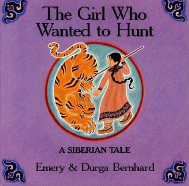 The Girl Who Wanted to Hunt: A Siberian Tale