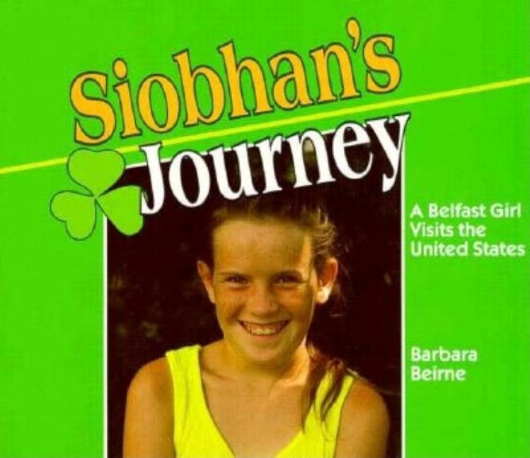 Siobhan's Journey: A Belfast Girl Visits the United States