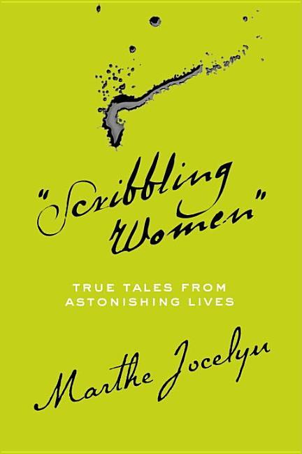 Scribbling Women: True Tales from Astonishing Lives