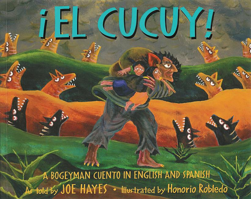 El Cucuy!: A Bogeyman Cuento in English And Spanish