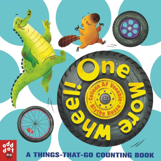 One More Wheel!: A Things-That-Go Counting Book