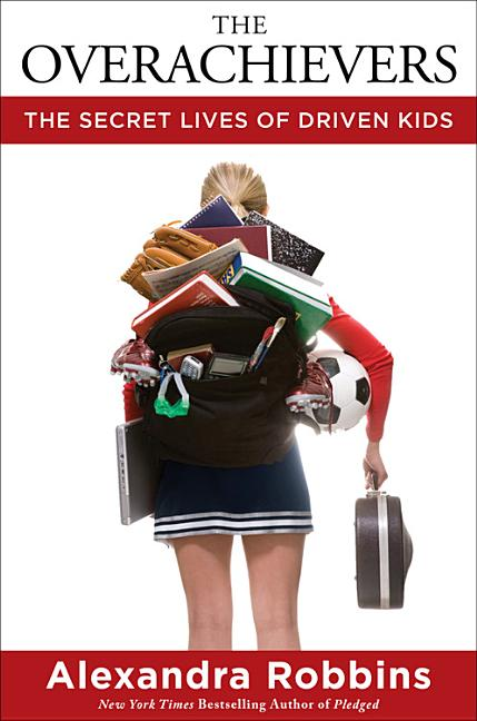 Overachievers: The Secret Lives of Driven Kids