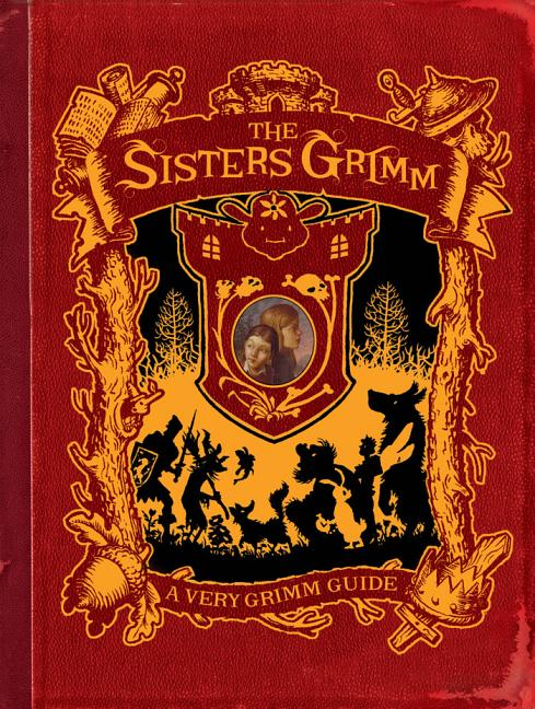 Sisters Grimm: A Very Grimm Guide