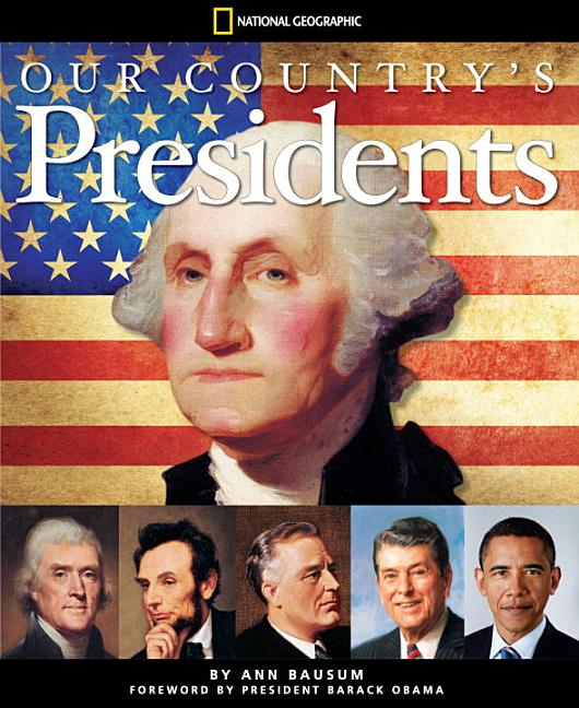 Our Country's Presidents: All You Need to Know about the Presidents, from George Washington to Barack Obama (Updated 2013)