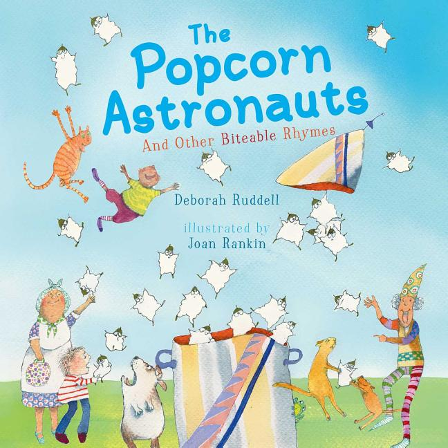 The Popcorn Astronauts: And Other Biteable Rhymes