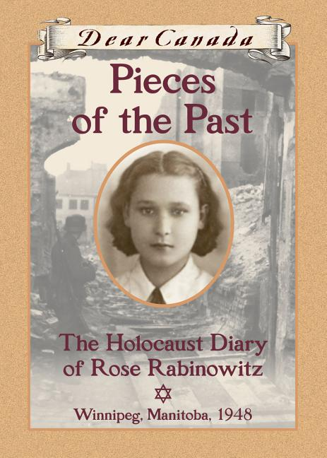 Pieces of the Past: The Holocaust Diary of Rose Rabinowitz, Winnipeg, Manitoba, 1948