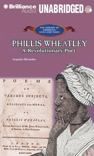 Phillis Wheatley: A Revolutionary Poet
