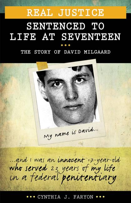 Sentenced to Life at Seventeen: The Story of David Milgaard