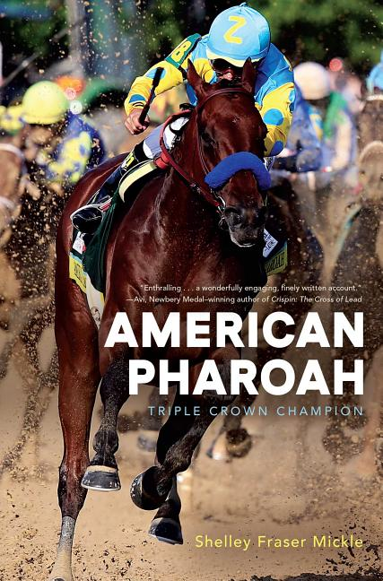 American Pharoah: Triple Crown Champion