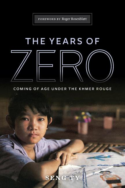 The Years of Zero: Coming of Age Under the Khmer Rouge