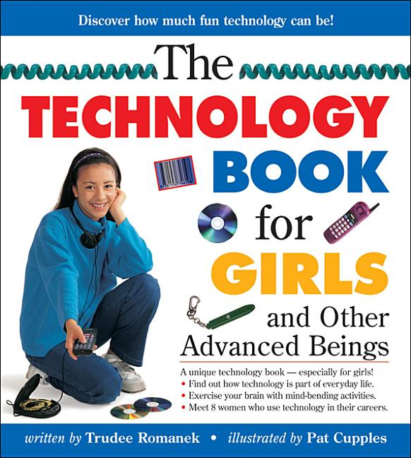 The Technology Book for Girls and Other Advanced Beings