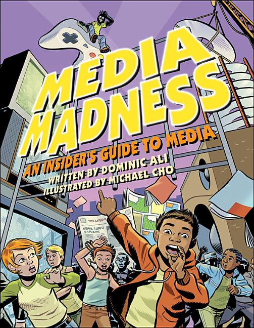 Media Madness: An Insider's Guide to Media