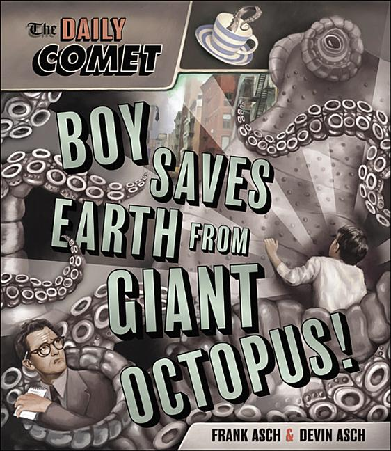 The Daily Comet: Boy Saves Earth from Giant Octopus!