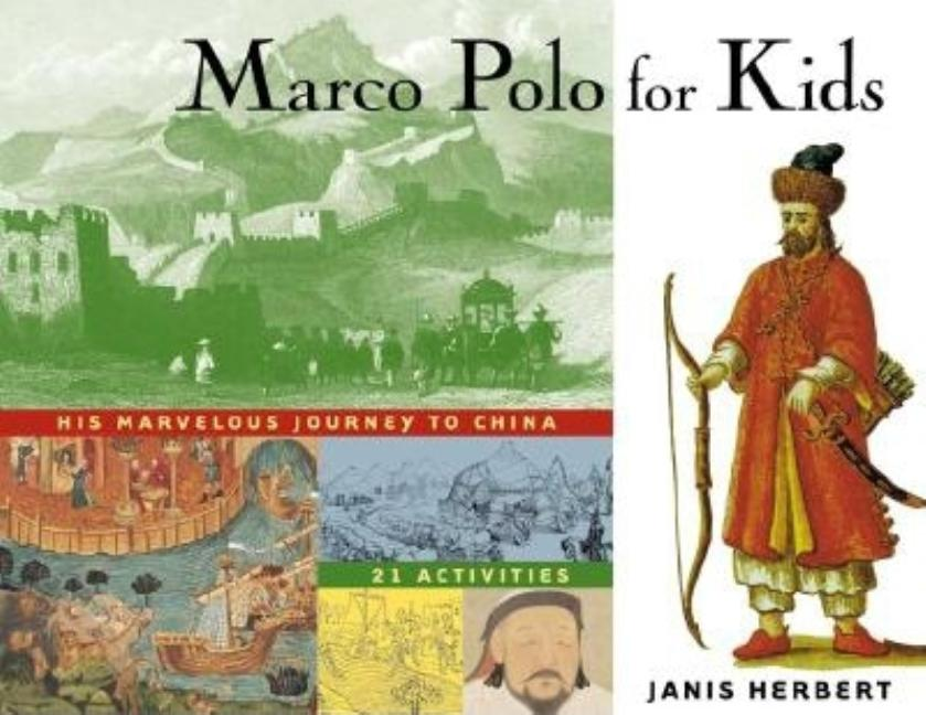 Marco Polo for Kids: His Marvelous Journey to China