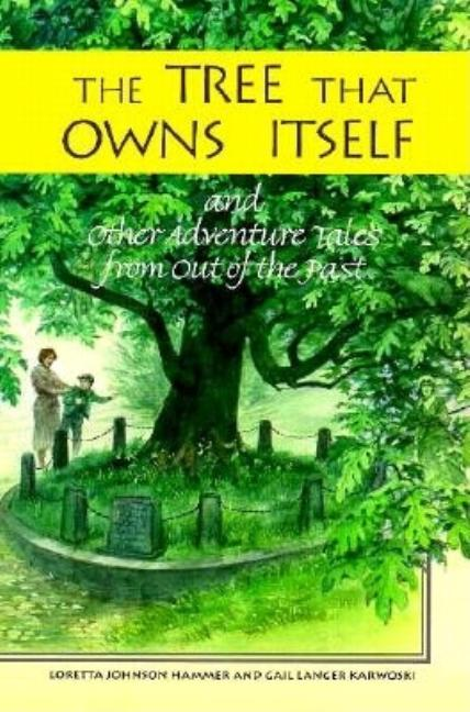 The Tree That Owns Itself: And Other Adventure Tales from Out of the Past