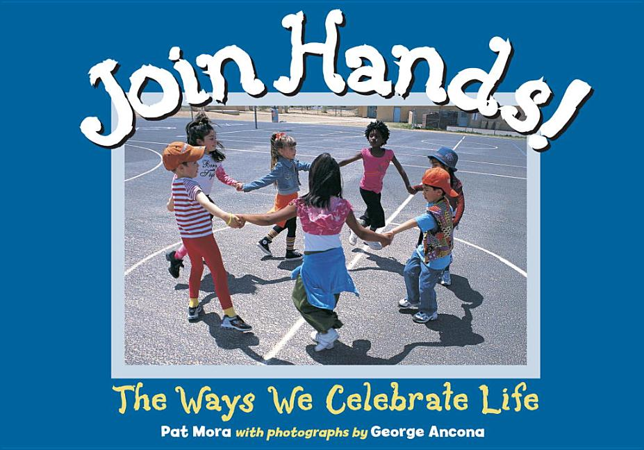 Join Hands!: The Ways We Celebrate Life