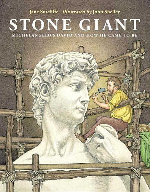 Stone Giant: Michelangelo's David and How He Came to Be